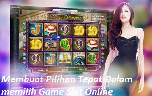 Membuat Pilihan Tepat Dalam memilih Game Slot Online