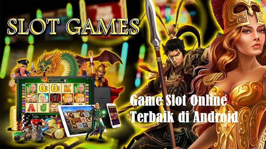 Game Slot Online Terbaik di Android